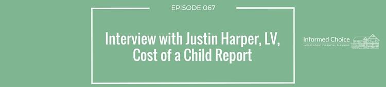 Podcast 067 - Justin Harper, LV, Cost of a Child Report